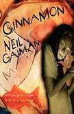 Cinnamon, Neil Gaiman