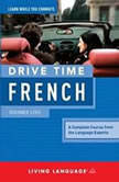 Drive Time French: Beginner Level, Living Language