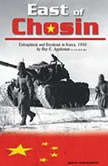 East of Chosin Entrapment and Breakout in Korea, 1950, Roy E. Appleman