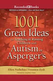 1001 Great Ideas for Teaching and Raising Children with Autism or Asperger's, Ellen Notbohm