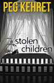 Stolen Children, Peg Kehret