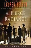 A Fierce Radiance, Lauren Belfer