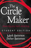 The Circle Maker Student Edition Dream big, Pray hard, Think long., Mark Batterson