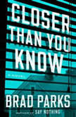 Closer Than You Know, Brad Parks