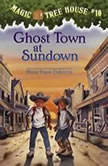 Magic Tree House #10: Ghost Town at Sundown, Mary Pope Osborne