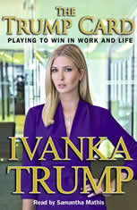 Trump Card Playing to Win in Work and Life, Ivanka Trump