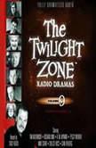 The Twilight Zone Radio Dramas, Volume 9, Various Authors