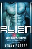 Alien - Die Gefangene: Science Fiction Liebesroman (Mind Travellers 1), Jenny Foster