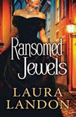 Ransomed Jewels, Laura Landon