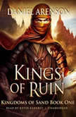 Kings of Ruin Kingdoms of Sand, Book 1, Daniel Arenson