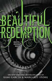 Beautiful Redemption, Kami Garcia