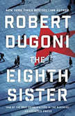 The Eighth Sister A Thriller, Robert Dugoni