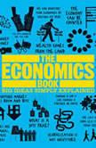 The Economics Book Big Ideas Simply Explained, DK