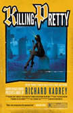 Killing Pretty A Sandman Slim Novel, Richard Kadrey
