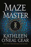 Maze Master A Thriller, Kathleen O'Neal Gear