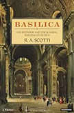 Basilica The Splendor and the Scandal: Building St. Peter's, R. A. Scotti
