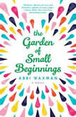 The Garden of Small Beginnings, Abbi Waxman