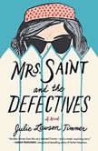 Mrs. Saint and the Defectives, Julie Lawson Timmer