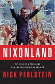 Nixonland The Rise of a President and the Fracturing of America, Rick Perlstein