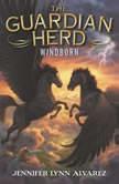 The Guardian Herd: Windborn, Jennifer Lynn Alvarez