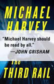 The Third Rail, Michael Harvey