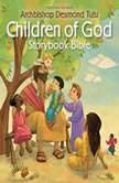 Children of God Storybook Bible, Archbishop Desmond Tutu