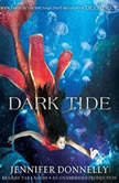 Waterfire Saga, Book Three: Dark Tide, Jennifer Donnelly