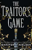 The Traitor's Game Book 1: The Traitor's Game, Jennifer A. Nielsen