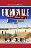 Brownsville Stories, Oscar Casares