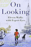 On Looking Eleven Walks with Expert Eyes, Alexandra Horowitz
