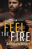 Feel the Fire, Annabeth Albert
