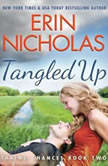 Tangled Up, Erin Nicholas