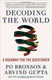 Decoding the World A Roadmap for the Questioner, Po Bronson