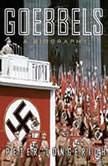 Goebbels A Biography, Peter Longerich