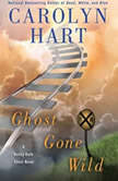 Ghost Gone Wild A Bailey Ruth Ghost Novel, Carolyn Hart