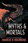 Myths and Mortals, Charlie N. Holmberg