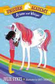 Unicorn Academy #8: Ariana and Whisper, Julie Sykes