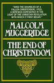 The End of Christendom, Malcolm Muggeridge