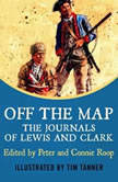 Off The Map The Journals of Lewis and Clark, Meriwether Lewis