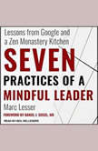 Seven Practices of a Mindful Leader Lessons from Google and a Zen Monastery Kitchen, Marc Lesser