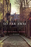 So Far Away, Meg Mitchell Moore
