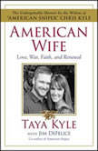 American Wife A Memoir of Love, War, Faith, and Renewal, Taya Kyle
