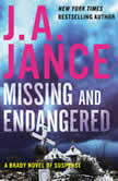 Missing and Endangered A Brady Novel of Suspense, J. A. Jance