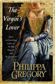 Virgin's Lover, Philippa Gregory