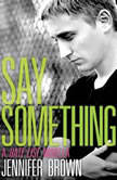 Say Something A Hate List Novella, Jennifer Brown