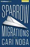 Sparrow Migrations, Cari Noga