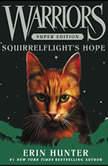 Warriors Super Edition: Squirrelflight's Hope, Erin Hunter