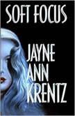 Soft Focus, Jayne Ann Krentz