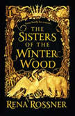 The Sisters of the Winter Wood, Rena Rossner