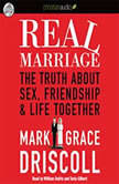 Real Marriage The Truth About Sex, Friendship, and Life Together, Mark Driscoll